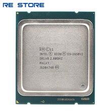 إنتل زيون E5 2650 V2 المعالج 8 النواة 2.6GHz 20M 95W SR1A8 وحدة المعالجة المركزية