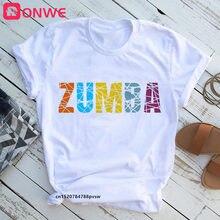 Zumba Fitness T Hemd Frauen Dance Liebhaber Sport Gymnastik Kleidung T Tops Weibliche Hüfte Rock Shirt Sommer Tops Weibliche Grafik tees