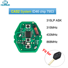 SALE ! CAS2 System Car Remote Key Circuit Board 315LP 315/433Mhz/868Mhz for BMW 3/5 7 Series With ID46 7953 Chip