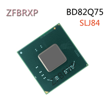 100% Original New  BD82Q75 SLJ84 BGA Chipset free shipping 1pcs lot mt6323ga mt6323g bga mt6323 new original free shipping