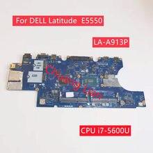 ZAM81LA-A913P For DELL Latitude E5550 Motherboard with CPU i7-5600U SR23V GPU DDR3 Mainboard 100% Fully Tested