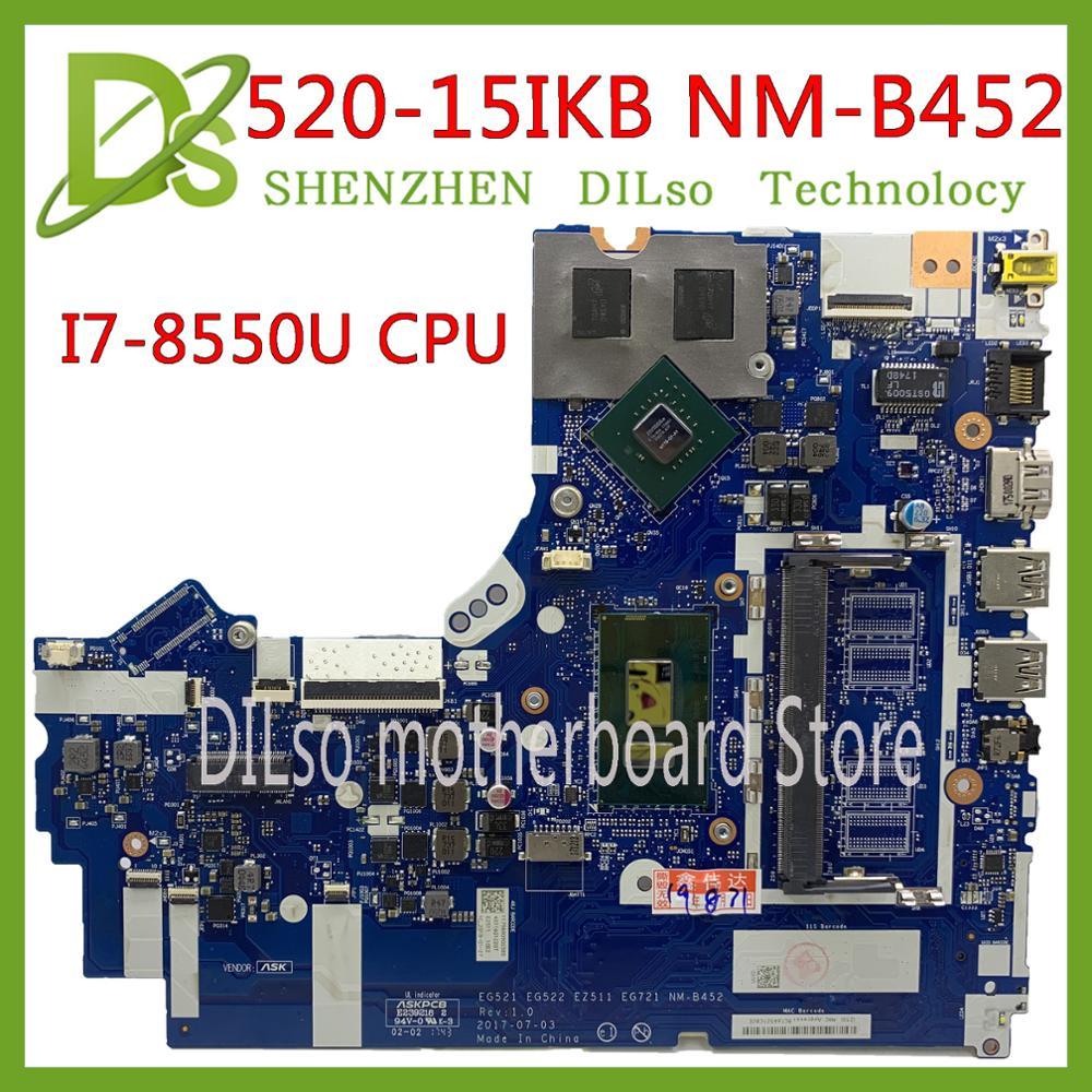 KEFU NM B452 mainboard for Lenovo 320 15IKB 520 15IKB motherboard I7 8550U CPU N17S G1 A1 15B20Q15583 100% test original|Laptop Motherboard| |  - title=