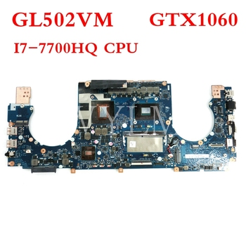 ROG GL502VM motherboard MB-8G RAM /I7-7700HQ CPU mainboard GTX1060 For ASUS GL502V GL502VM GL502VMK Laptop motherboard testOK
