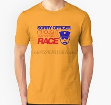 Mannen t-shirt Sorry officer ik dacht je wilde ras (7) Unisex T-shirt Gedrukt T-Shirt tees top(China)