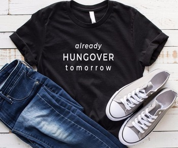 Women T Shirt Already Hungover Tomorrow Letters Print Tshirt Women Short Sleeve O Neck Loose T-shirt Ladies Tee Shirt image