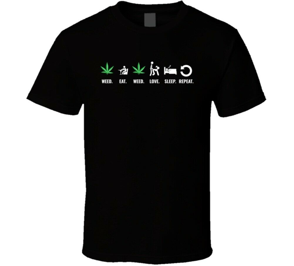 Weed Eat Love Sleep Repeat <font><b>Funny</b></font> Stoner <font><b>Sex</b></font> <font><b>T</b></font> <font><b>Shirt</b></font> image