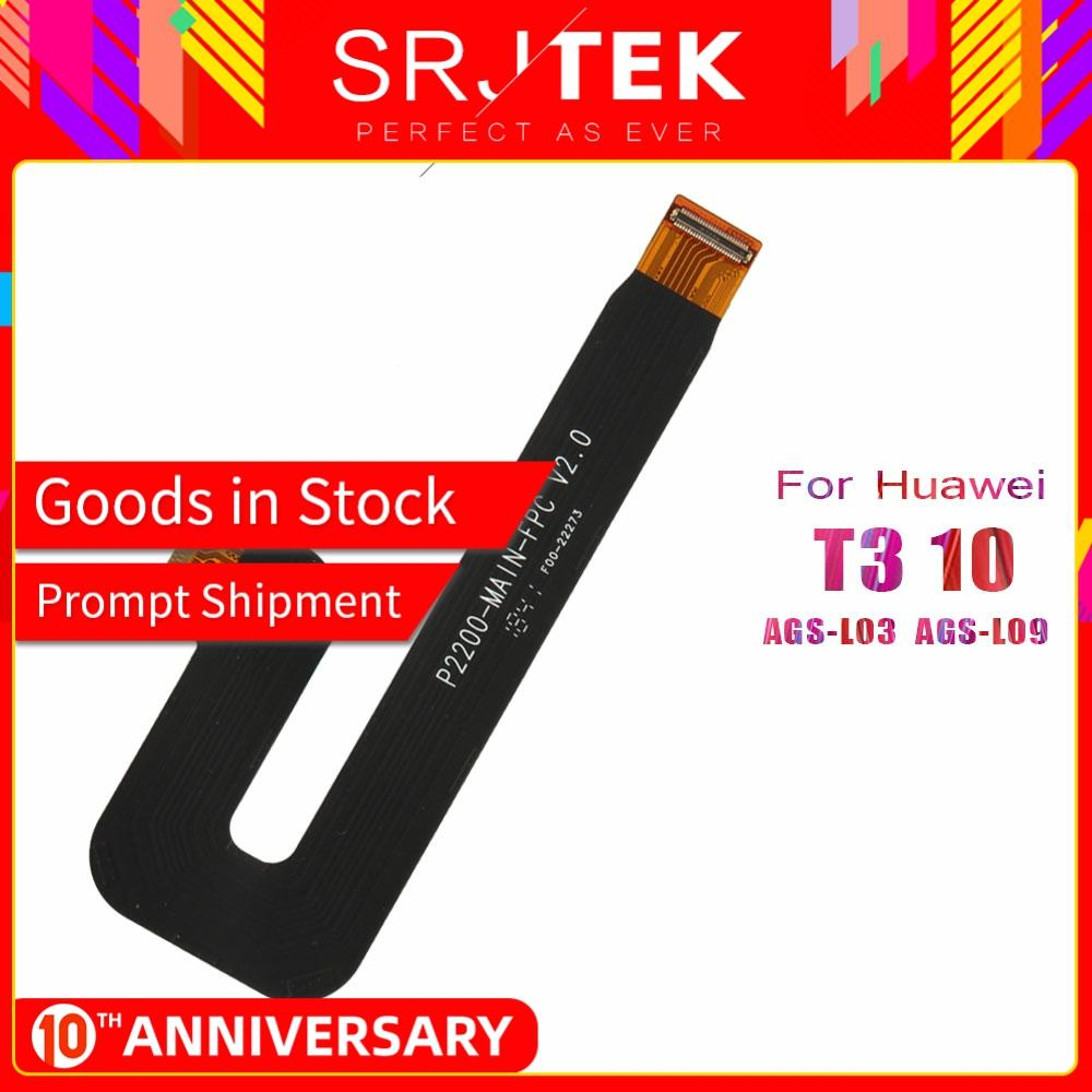 SRJTEK T3 LCD Cables For Huawei Honor Play MediaPad T3 10 AGS-L03 AGS-L09 AGS-W09 LCD Display Flex Cable Connector Ribbon Parts