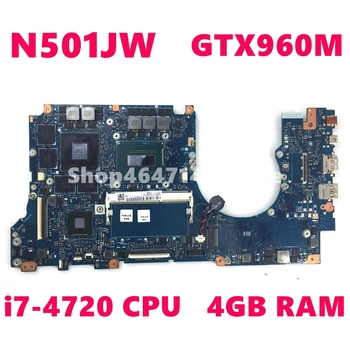 N501JW i7-4720HQ CPU 4GB RAM GTX960M Mainboard For Asus G501J UX501JW FX60J N501JW UX501J N501J Laptop Motherboard 100% Tested цена 2017