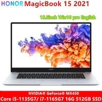 Nueva computadora portátil honor MagicBook 15 2021 Notebook con i5-1135G7/ i7-1165G7 4,7 GHz Iris Xe o MX450 gráficos 16GB Ram 512GB 2K táctil