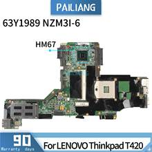 PAILIANG Laptop motherboard For LENOVO Thinkpad T420 63Y1989 NZM1I-6 Mainboard Core HM67 TESTED DDR3(China)
