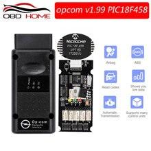 OBD2 accesorios de coche op com V1.78 V1.99 con PIC18F458 FTDI OBD2 herramienta de diagnóstico para Opel OPCOM CAN autobús V1.7 puede ser flash actualización