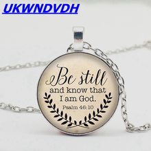 2019 Hot Selling Bible Scripture Necklace To Know that I Am God Pendant Psalm 46:10 Necklace for Men and Women rosalind goforth how i know god answers prayer
