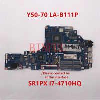 De alta calidad para Lenovo Y50-70 placa base de computadora portátil ZIVY2 LA-B111P SR1PX i7-4710HQ GTX860M 4GB GDDR5 100% probado completamente