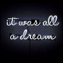 Неоновая вывеска It Was All A Dream стеклянная трубка винтажная неоновая вывеска пивной бар Паб Неоновый знак ручной работы ресторанов пользовательские знаковые вывески