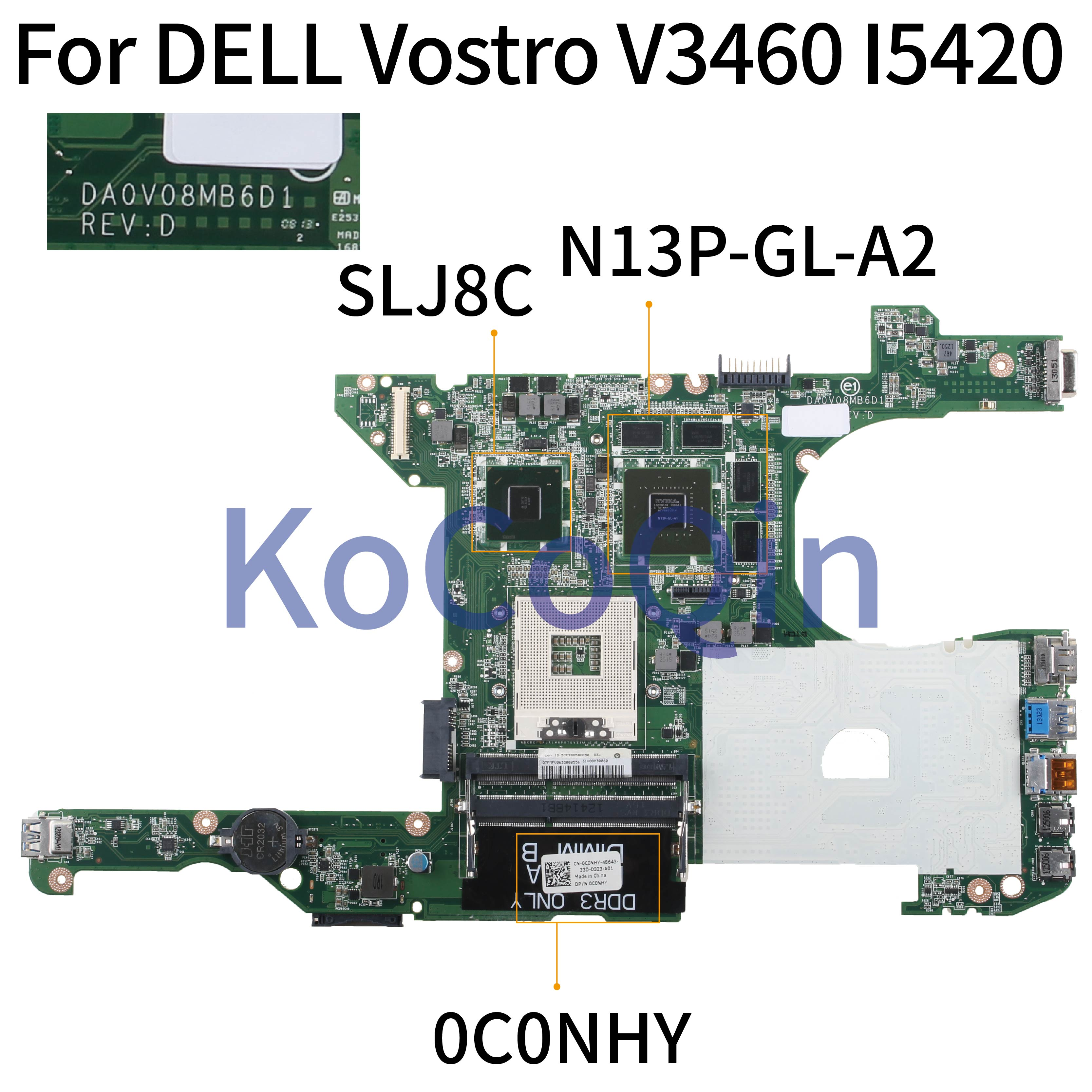 KoCoQin Laptop Motherboard For DELL Vostro V3460 I5420  SLJ8C Mainboard DA0V08MB6D1 0C0NHY N13P-GL-A2