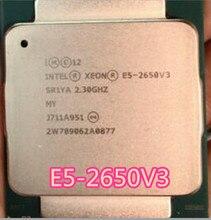 intel e5-2650 V3 e5-2650V3 e5 2650 V3 CPU Processor 22 nm 2.3GHZ ten-Core scrattered pieces E5-2650V3