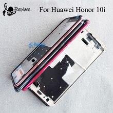 Для huawei Honor 10i HRY-LX1T Передняя Корпус Шасси пластина ЖК-рамка дисплея рамка лицевой панели Передняя рамка