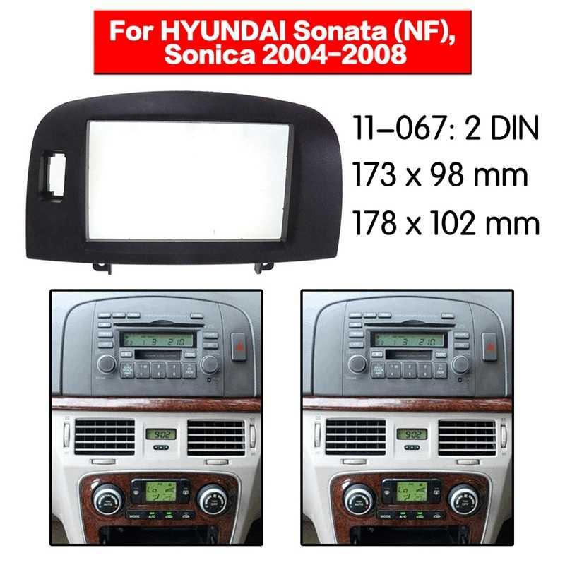 עבור יונדאי הסונטה NF Sonica 2004-2008 רכב 2Din אודיו פנל שינוי פנל DVD ניווט פנל מסגרת רכב Fascias סטריאו Rad