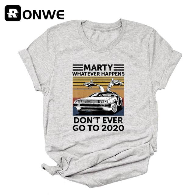 Marty pase lo que pase, no alguna vez ir a 2020 mujeres divertido gráfico T camisa chica Base Camisetas Camiseta de cuello negro dama de la nave de la gota 4