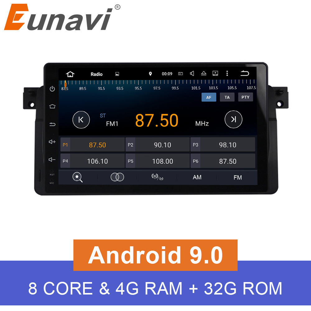 Eunavi 9 4G RAM 1 din Android 9 0 Octa Core Car radio for BMW E46