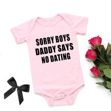 Adorável desculpe meninos papai diz que não namoro roupas da menina do bebê rosa algodão recém-nascidos meninas bodysuit verão infantil macacão