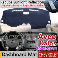 Para Chevrolet AVEO Kalos Lova gotra Pontiac G3 2002 ~ 2011 alfombrilla antideslizante almohadilla de la cubierta del tablero sombrilla Dashmat capa Accesorios