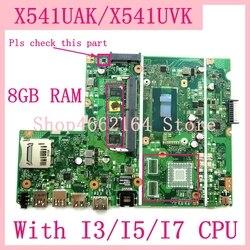 X541UAK مع I3/I5/I7CPU 8GB RAM اللوحة ل ASUS X541U X541UA X541UAK X541UVK X541UV X541UJ laptop mainboard 100% اختبار