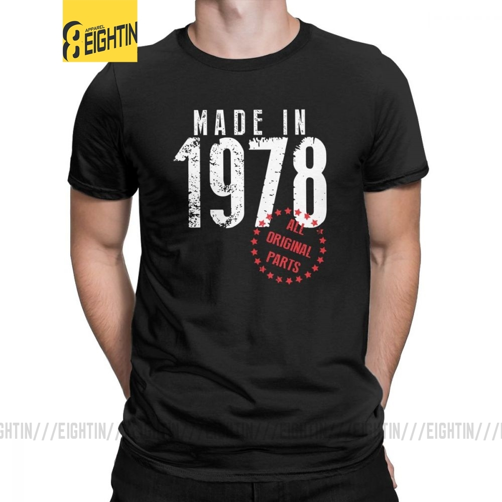 Made In 1978 All Original Parts Unique Birthday T Shirt Man's Short Sleeved Clothes High Quality Tee Shirt Cotton O Neck T-Shirt