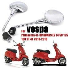 Para vespa primavera 4t-3v noabs e2 e4 50 125 150 2t 4t 2013-2018 espelhos retrovisores da motocicleta acessórios da motocicleta