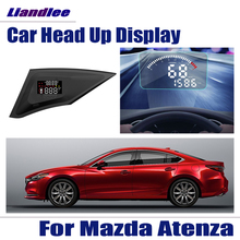 For Mazda Atenza 2017 Safe Driving Screen OBD Speedometer Projector Windshield Car HUD Head Up Display liandlee car hud head up display for lexus gx470 rx300 rx330 lx nx ux safe driving screen obd speedometer projector windshield