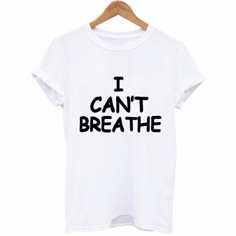 I Can't Breathe Letter Print T Shirt Women Short Sleeve O Neck Loose Tshirt 2020 Summer Women Tee Shirt Tops Camisetas Mujer 5