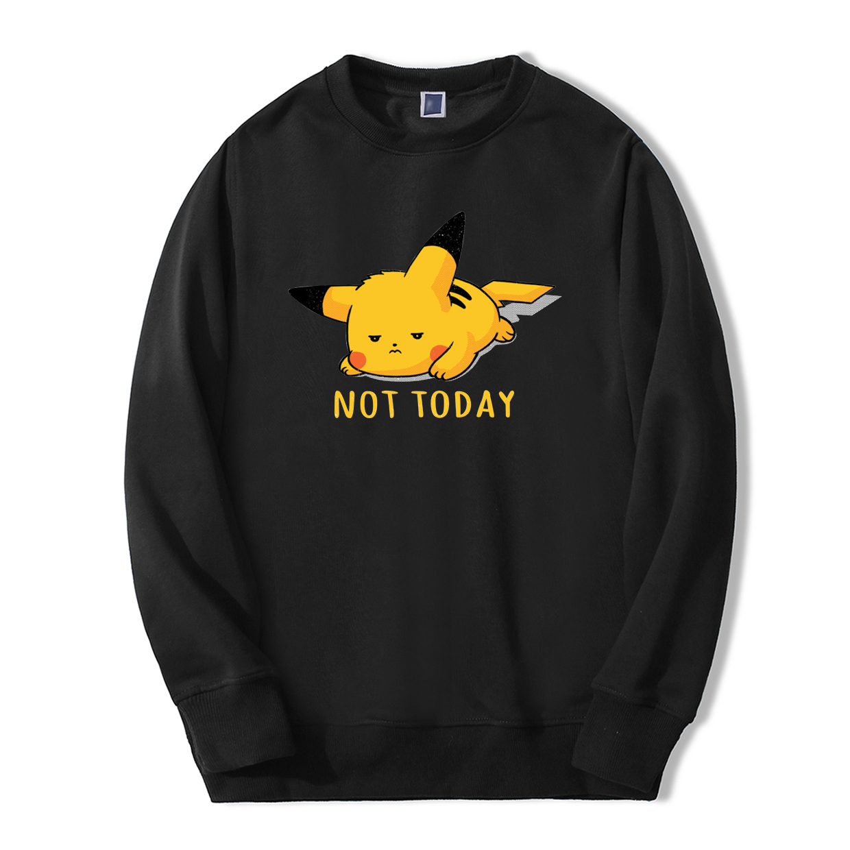 Hipster Men Sweatshirt Hoodies Fashion Pikachu Not Today Japan Anime 2019 Spring Winter Casual Fleece Hooded Hip Hop Streetwear