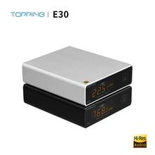 TOPPING E30 Dac HIFI XMOS XU208 USB DAC AK4493 32bit/768K DSD512 Hi Res AUDIOwithรีโมทคอนโทรลCOAX OPTICAL DSDปริมาณBypass