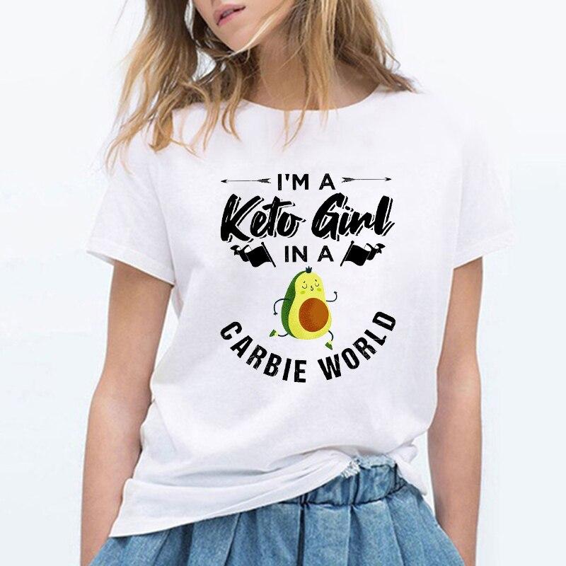 I'm A Keto Girl In A Carbie World Funny Avocado Carb Lover Design T Shirt Women Harajuku Keto Queen Low Carb Tee Shirt Femme