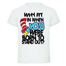 WHY FIT IN YOU WERE BORN TO STAND OUT Autism Ladies Mens Tops Tee T Shirt New Unisex Funny Tops T-Shirt(China)