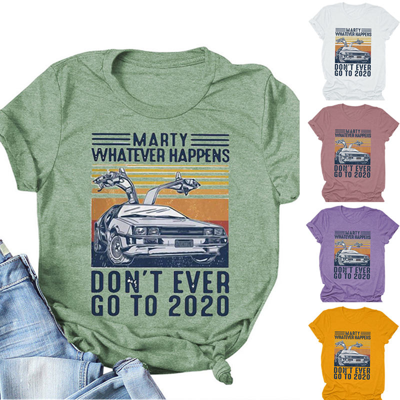 Women Marty Don't Go To 2020 Top Soft Funny Aesthetic Floral Graphics Crew Neck Ladies Summer Letters Tee Casual T-Shirt