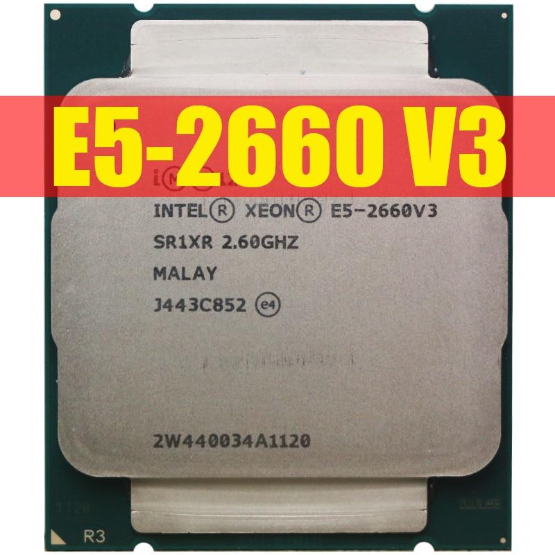 Intel ЦП Xeon E5-2660V3 SR1XR для X99 DDR4 RAM 2,60 ГГц 10-Cores 25M Φ V3 процессор E5 2660V3 E5 2660 V3
