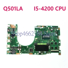 Q501LA Mainboard REV2.1 SR170 i5-4200 Processor 4GB RAM For ASUS Q501 Q501L Q501LA Laptop motherboard Q501LA motherboard Test ok