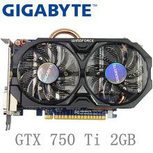 GTX 750 ti 2gb Grafikkarte 128Bit GDDR5 Video Karten für nVIDIA GIGABYTE Geforce GTX 750Ti 2 GB Hdmi dvi Verwendet VGA Karten
