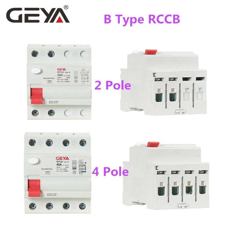 GEYA GYL9 magnétique B Type RCCB disjoncteur de courant résiduel DC ELCB 2P 4P 63A 30mA Type B RCD fuite