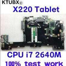 For Lenovo ThinkPad X220 Tablet Laptop notebook motherboard CPU i7 2640M DDR3 100% test work FRU 04W0668 04Y1814