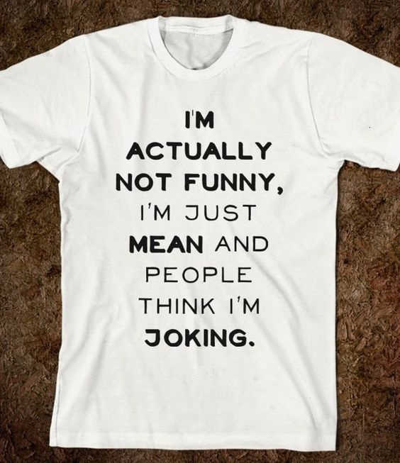 私は実際にはおかしい私は本当に意味との人は、私は冗談ユニセックスファニー言っ Tシャツ皮肉グラフィック Tシャツ-K089