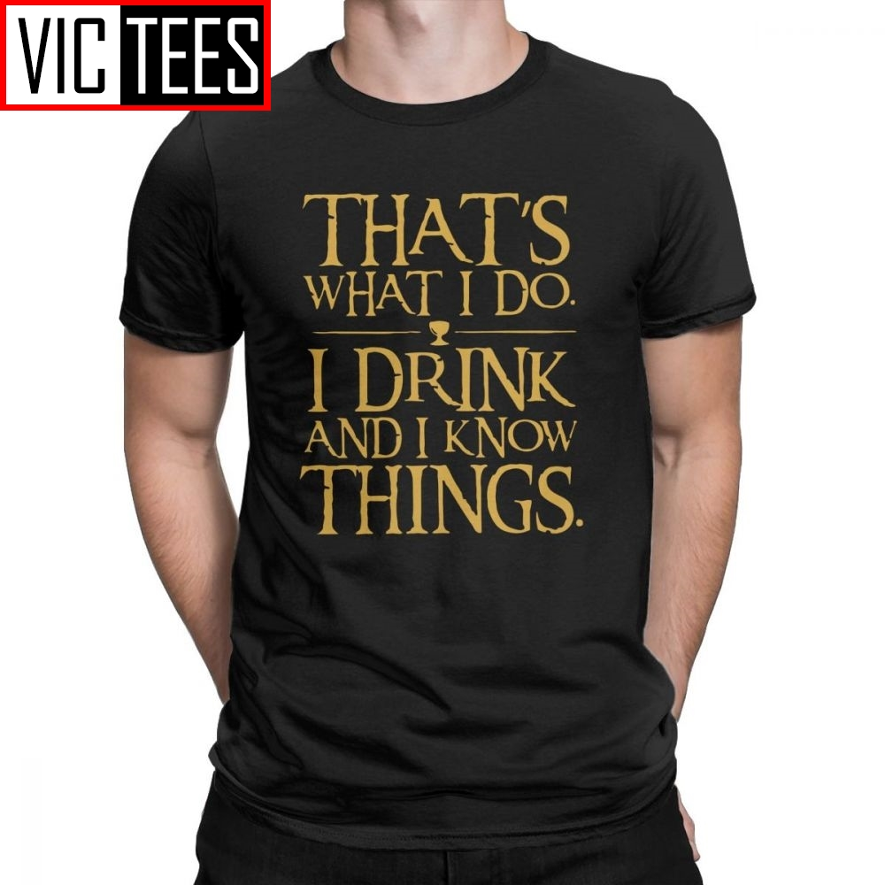 Men Game Of Thrones T Shirt For Men I Drink And I Know Things Tyrion Lannister Tee Tops Cotton Summer T-Shirt