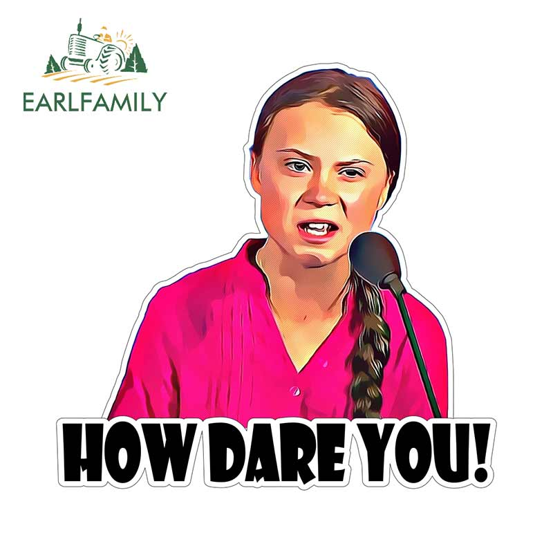 EARLFAMILY 13cm x 12.6cm for Greta Thunberg Vinyl Decal Window Truck Car Wall Laptop RV VAN ATV Car Sticker HOW DARE YOU Decals(China)