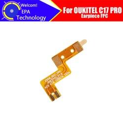OUKITEL C17 PRO słuchawka FPC 100% nowy oryginalny przedni głośnik odbiornik FPC naprawa akcesoria do C17 PRO telefon komórkowy