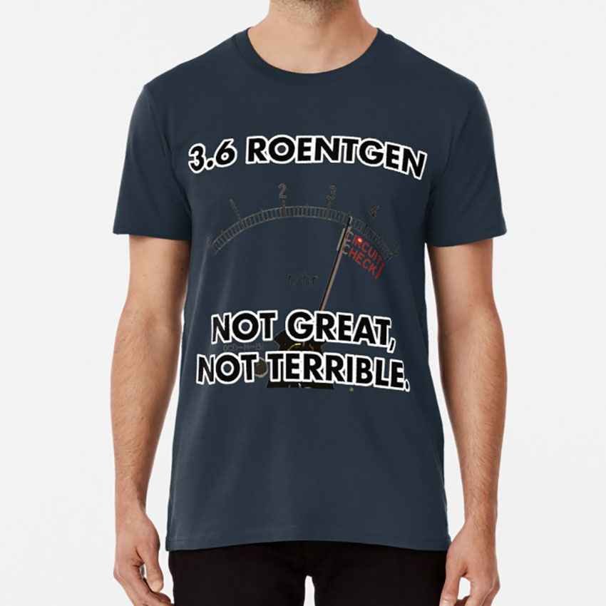 Chernobyl 3.6 Roentgen T Shirt Chernobyl Hbo Reddit 3 6 Not Great Not Terrible Vasily Legasov Ussr Communism image