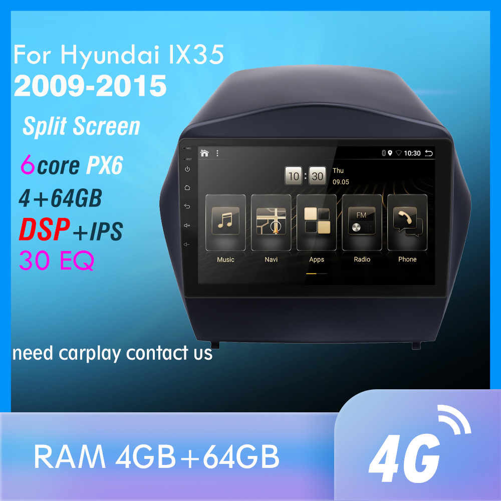 4G+64GB PX6 Car DVD Multimedia Player For 2009 2010 2011 2012-2015 Hyundai IX35 2din Android 9.0 Radio Auto Navigation GPS 4G