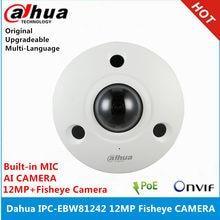 Dahua IPC-EBW81242 12mp ultra hd vândalo-prova ir rede fisheye câmera ip67 ai fisheye câmera substituir IPC-EBW81230 câmera ip