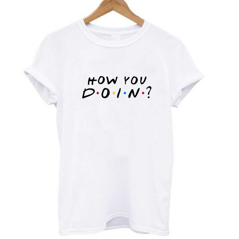 How You Doing Wonderful Fashion Summer Woman Lady Short Sleeve O-Neck Friends Loose Tops T-shirt