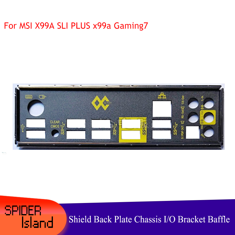 I/O Shield Back Plate Chassis Bracket Of Motherboard For MSI X99A SLI PLUS Baffle Backplane